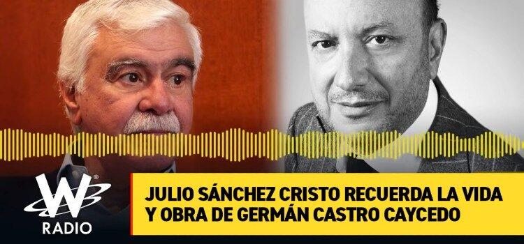 Julio Sánchez Cristo recuerda la vida y obra de Germán Castro Caycedo